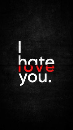 I Hate You - iPhone Wallpapers