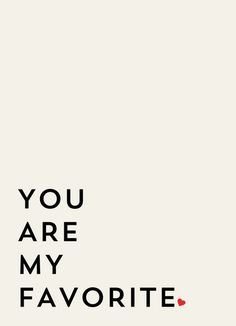 Simple and cute- create and change colors...? YOU ARE MY FAVORITE Art Print.