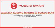 Iklan jawatan kosong di Public Bank Berhad permohonan adalah terbuka kepada seluruh rakyat malaysia yang berkelayakan dan berminat untuk mengisi kekosongan