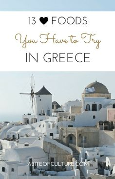 13 Foods You Have to Try in Greece- A foodie's bucket list for Greece; everything from Gyros to Pastitsio, this is a complete list of all the Greek foods you should eat during your travels throughout Greece. Your tastebuds will thank you!