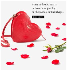 when in doubt: hearts. or flowers. or jewelry. or chocolates. or handbags... shop now. 1.24 ks