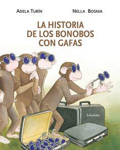 LA HISTORIA DE LOS BONOBOS CON GAFAS. Adela Turín.