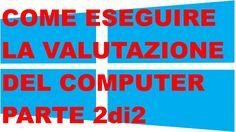 Windows 8.1 - Come Eseguire La Valutazione Del Computer - Parte 2 di 2