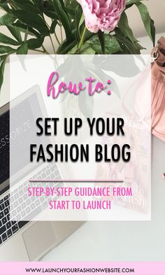 How to build your fashion website from start to launch!