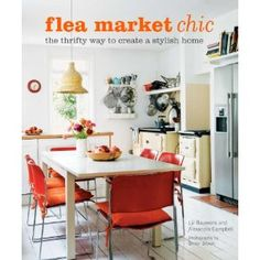 Fleamarket Chic by Liz Blauwens and Alexandra Campbell.  Not yet available on Amazon, but when it is, I'm getting it!