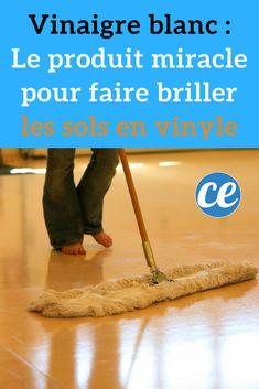 Vinaigre Blanc : Le Produit Miracle Pour Faire Briller Les Sols En Vinyle Et Lino.
