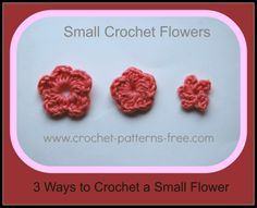 3 Small #Crochet Flower Free Patterns (how to crochet tiny to Teeny-weeny flowers)