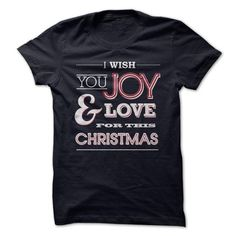Cool I Wish You Joy & Love for the Christmas Shirts & Tees #tee #tshirt #named tshirt #hobbie tshirts #love Christmas Gifts For Kids, Christmas Shirts, Ugly Christmas Sweater, Christmas Baby, Christmas Birthday, Christmas Shopping, Love T Shirt, Shirt Style, Cool Tees