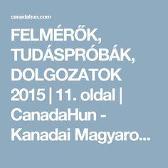FELMÉRŐK, TUDÁSPRÓBÁK, DOLGOZATOK 2015 | 11. oldal | CanadaHun - Kanadai Magyarok Fóruma