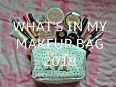 What's In My Makeup Bag 2018 - Megan Time Blog