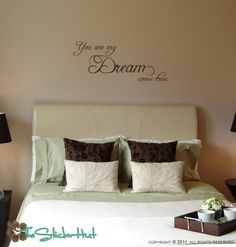 You are my Dream come true Vinyl Wall Art Graphic by thestickerhut, $18.99
