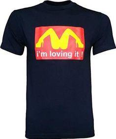 aca8fe868f3 I m Loving It McDonald s Parody Men s Funny T-Shirt Funny Signs