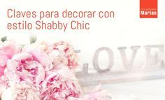 Claves para decorar con estilo Shabby Chic – Decoración vintage