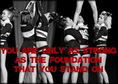 Cheerleading, cheering, cheerleader, cheerleaders, base, bases, foundation, trust, hard work, stunt, stunting, allstar, cheer quotes, strong, cheerleading quotes