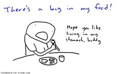 Comic by Toothpaste For Dinner: a bug in my food