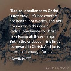 """Radical obedience to Christ is not easy… It's not comfort, not health, not wealth, and not prosperity in this world. Radical obedience to Christ risks losing all these things. But in the end, such risk finds its reward in Christ. And he is more than enough for us."" ⠀ —David Platt, author of ""Radical""⠀ ⠀ #radical #obedience #Jesus"