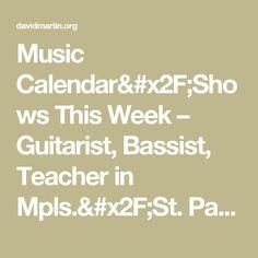 Music Calendar& This Week – Guitarist, Bassist, Teacher in Mpls. Calendar, Teacher, Music, Seaside, Brazil, Professor, Muziek, Musik, Menu Calendar