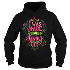 I was made for sunny days #gift #ideas #Popular #Everything #Videos #Shop #Animals #pets #Architecture #Art #Cars #motorcycles #Celebrities #DIY #crafts #Design #Education #Entertainment #Food #drink #Gardening #Geek #Hair #beauty #Health #fitness #History #Holidays #events #Home decor #Humor #Illustrations #posters #Kids #parenting #Men #Outdoors #Photography #Products #Quotes #Science #nature #Sports #Tattoos #Technology #Travel #Weddings #Women