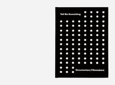 Tell Me Something: Advice from Documentary Filmmakers - Hubert & Fischer   Graphic Design, Art Direction, Visual Communication