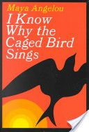 I Know Why the Caged Bird Sings - Maya Angelo - I loved reading this book when I was young.  It really made me start to think about things in a new way.