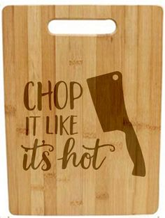 Laser Engraved Cutting Board - Chop it like it's hot