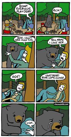 Bear! Everyone play dead!