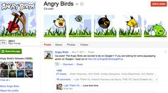 Angry Birds brand page is really cool and by now I think there are a few who haven't heard of Angry Birds. I found their example on Mashable's post where they list a few awesome Google+ pages.