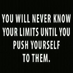 YOU WILL NEVER KNOW YOUR LIMITS UNTIL YOU PUSH YOURSELF TO THEM!!! #workout #motivation <3 Visit www.thatdiary.com for tips + advice on health & fitness