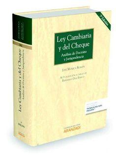 Ley cambiaria y del cheque : análisis de doctrina y jurisprudencia / José Moxica Román.     7ª ed.     Aranzadi, 2015