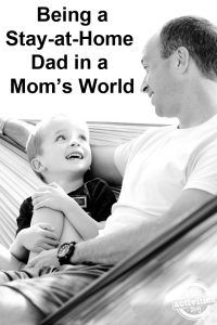 Being a Stay-at-Home Dad in a Mom's World