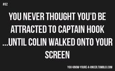 """You never thought you'd become attracted to Captain Hook until Colin came on the screen as him.""                   ~melanieexox"