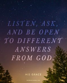 Listen, Ask, & Be Open