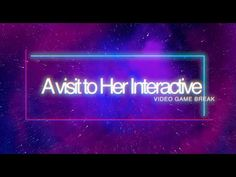 A Visit To Her Interactive - Part 1 - YouTube