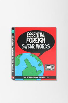 Essential Foreign Swear Words By Emma Burgess  #UrbanOutfitters    Because it's important to know when they're saying bad things about you.