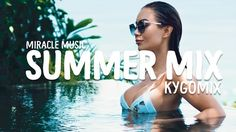 SUMMER MIXTAPE 2017   BEST POPULAR MIX TROPICAL DEEP HOUSE 2017   KYGO - SELENA - ED SHERRAN