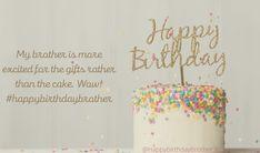 Happy Birthday Brother Cake, How To Wish Birthday, Happy Birthday Brother Wishes, Happy Birthday Cake Images, Happy Birthday Wallpaper, Happy Birthday Baby, Birthday Songs, Happy Birthday Messages, Happy Birthday Quotes