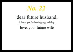 Quotes About Love For Him : QUOTATION - Image : As the quote says - Description Love Notes To My Future Husband Dear Future Husband, I'm praying for you. Love, Your Future Wife Future Husband Quotes, Dear Future Husband, Dear Mom, Future Boyfriend, Love You, Just For You, My Love, Haha, Future Love
