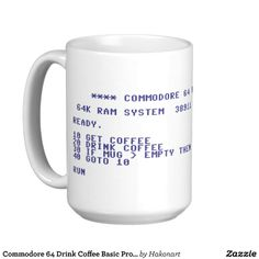 Commodore 64 Drink Coffee Basic Program Coffee Mug