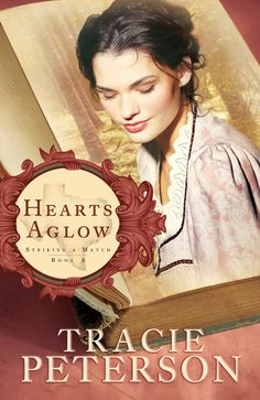 Tracie Peterson - Hearts Aglow / http://www.amazon.com/Hearts-Aglow-Striking-Tracie-Peterson/dp/B0057D92TA/ref=sr_1_1?s=books&ie=UTF8&qid=1430335799&sr=1-1&keywords=Tracie+Peterson+-+Hearts+Aglow