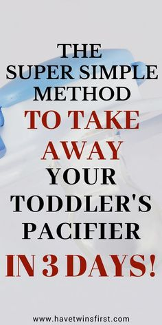 A simple method to easily take away your toddler's pacifier in 3 days. Tips to take away toddler's pacifier and an easy pacifier weaning method. Toddler tips for moms Parenting Toddlers, Kids And Parenting, Parenting Hacks, Parenting Plan, Parenting Classes, Parenting Styles, Gentle Parenting, Parenting Quotes, Toddler Learning