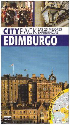 Edimburgo Citypack Las 25 mejores experiencias. Guía turística. Incluye plano desplegable.