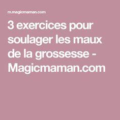 3 exercices pour soulager les maux de la grossesse - Magicmaman.com
