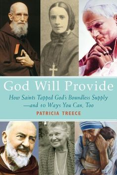 Buy God Will Provide: How Saints Tapped God's Boundless Supply - And 9 Ways You Can, Too by Patricia Treece and Read this Book on Kobo's Free Apps. Discover Kobo's Vast Collection of Ebooks and Audiobooks Today - Over 4 Million Titles! God Will Provide, Friend Of God, Catholic Books, Mother Teresa, Can Opener, How To Raise Money, Christianity, Saints, This Book
