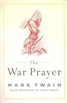 The War Prayer. A must read for the opened minded.