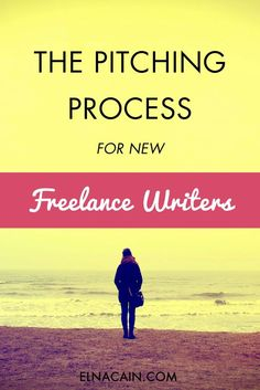 Learn the proven pitching process to ramp up you pitching game as a new #freelancewriter