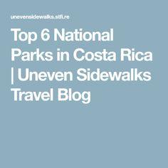 Top 6 National Parks in Costa Rica | Uneven Sidewalks Travel Blog