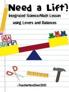 Here's a unit that covers levers and primary balances. The levers portion covers the science standards of inquiry, systems, and simple machines. The balance portion uses the Common Core Math standards involving measurement.