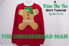 Christmas Ugly Sweater Sew Can Do: Trim The Tee Craft Along Week Gingerbread Man Shirt Christmas Mom, Christmas Jumpers, Christmas Gingerbread, Christmas Shirts, Handmade Christmas, Christmas Sweaters, Christmas Crafts, Christmas Ideas, Christmas Goodies