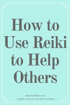 help others reiki, reiki healing, reiki energy, reiki master, reiki practitioner, reiki tips, alternative medicine, metaphysical, holistic healing