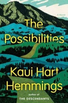 The Possibilities by Kauri Hart Hemmings.. A return from the author of 'The Descendants' - #kickupyourheels